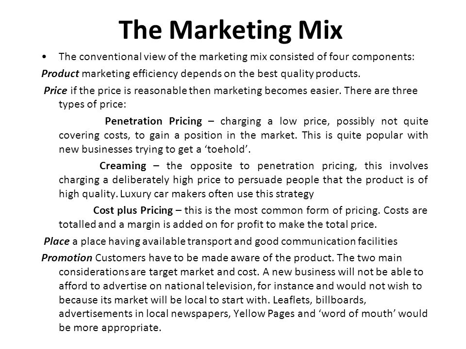 The Marketing Mix The conventional view of the marketing mix consisted of four components: