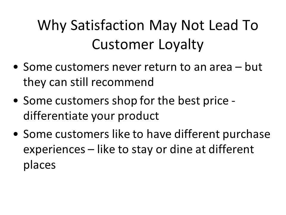Why Satisfaction May Not Lead To Customer Loyalty