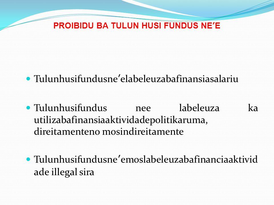 PROIBIDU BA TULUN HUSI FUNDUS NE'E