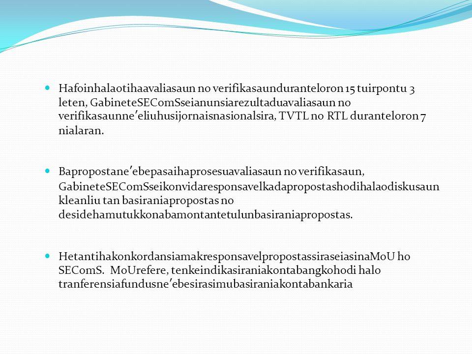 Hafoinhalaotihaavaliasaun no verifikasaunduranteloron 15 tuirpontu 3 leten, GabineteSEComSseianunsiarezultaduavaliasaun no verifikasaunne'eliuhusijornaisnasionalsira, TVTL no RTL duranteloron 7 nialaran.