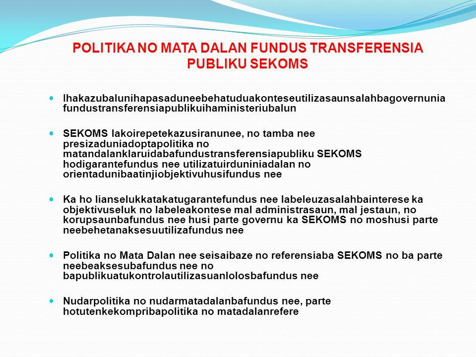 POLITIKA NO MATA DALAN FUNDUS TRANSFERENSIA PUBLIKU SEKOMS
