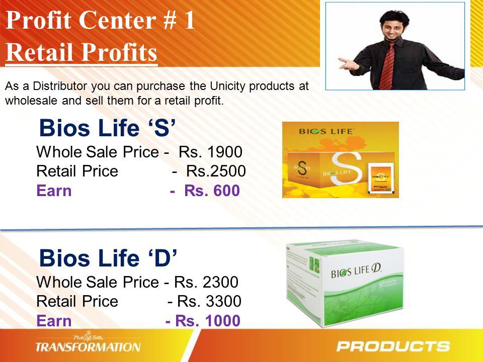 Profit Center # 1 Retail Profits Bios Life 'S' Bios Life 'D'
