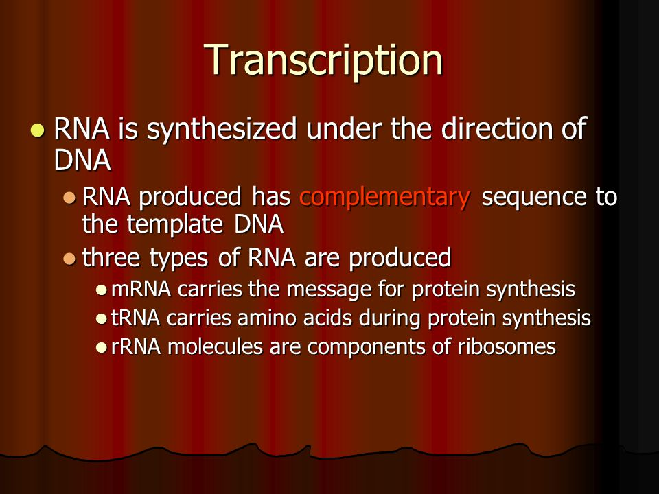 Transcription RNA is synthesized under the direction of DNA