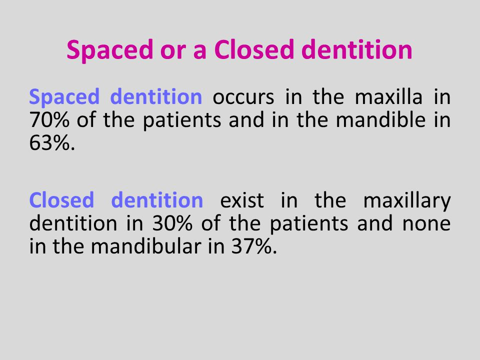 Spaced or a Closed dentition