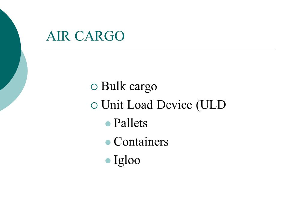 AIR CARGO Bulk cargo Unit Load Device (ULD Pallets Containers Igloo