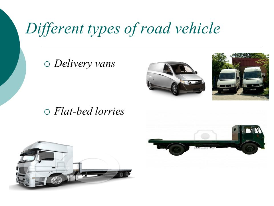 Different types of road vehicle