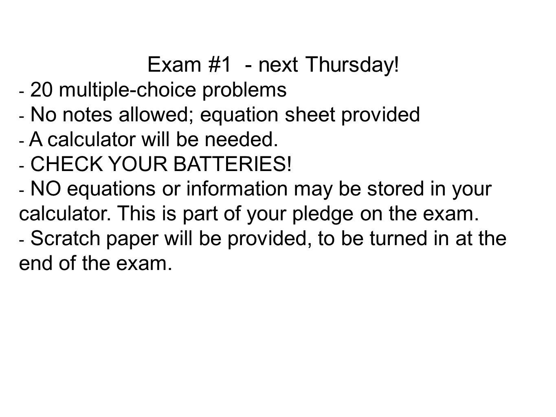 Exam #1 - next Thursday! 20 multiple-choice problems