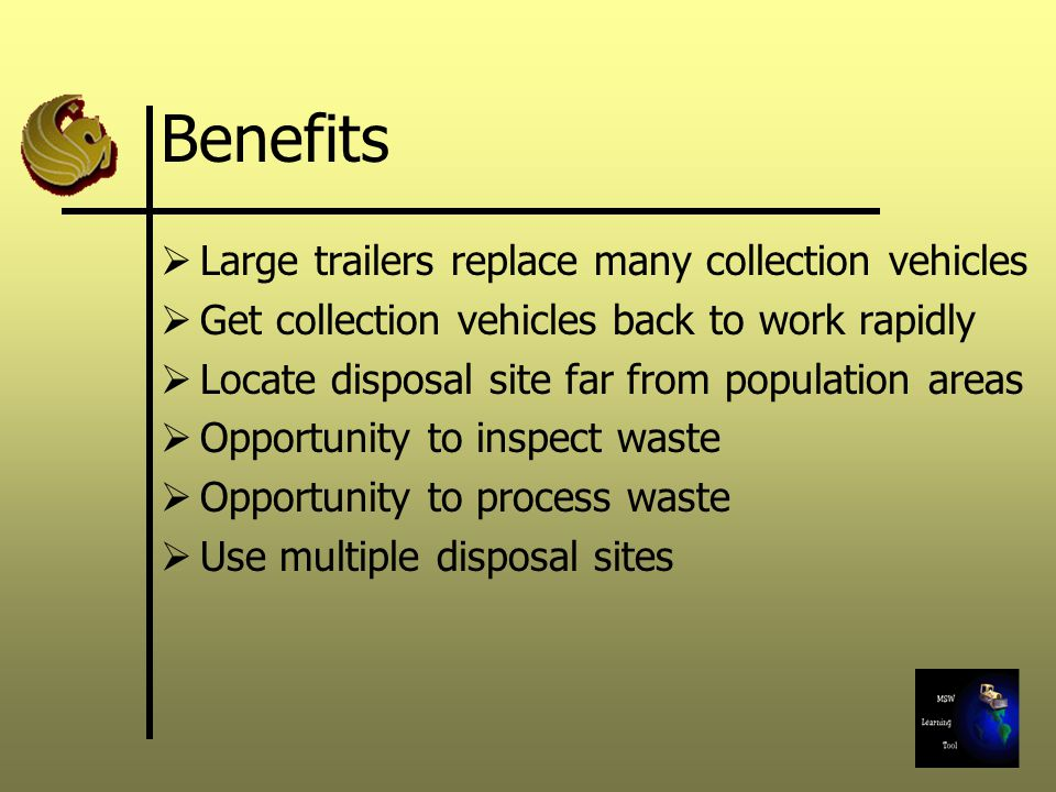 Benefits Large trailers replace many collection vehicles