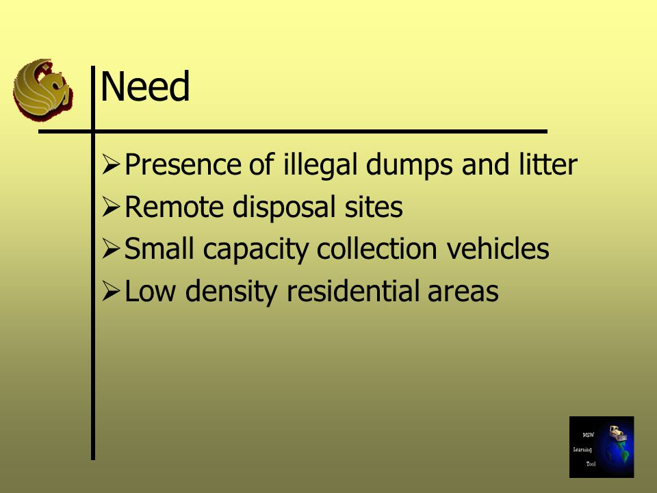 Need Presence of illegal dumps and litter Remote disposal sites