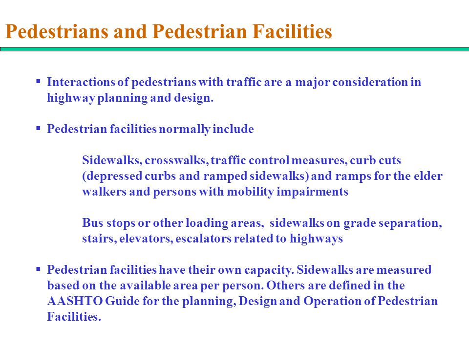 Pedestrians and Pedestrian Facilities