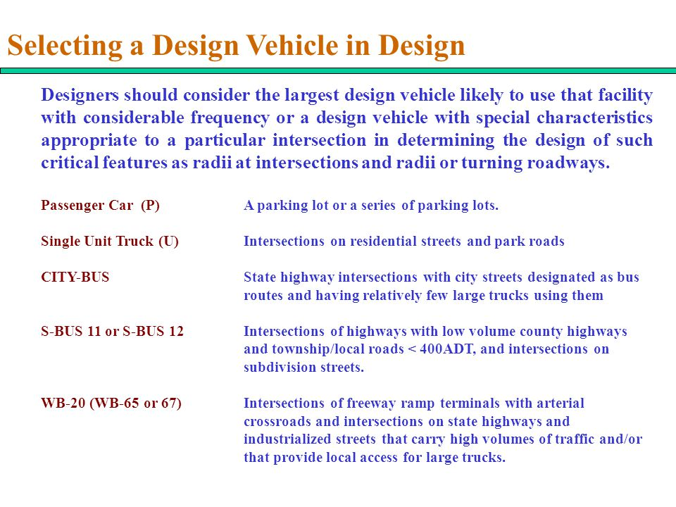 Selecting a Design Vehicle in Design
