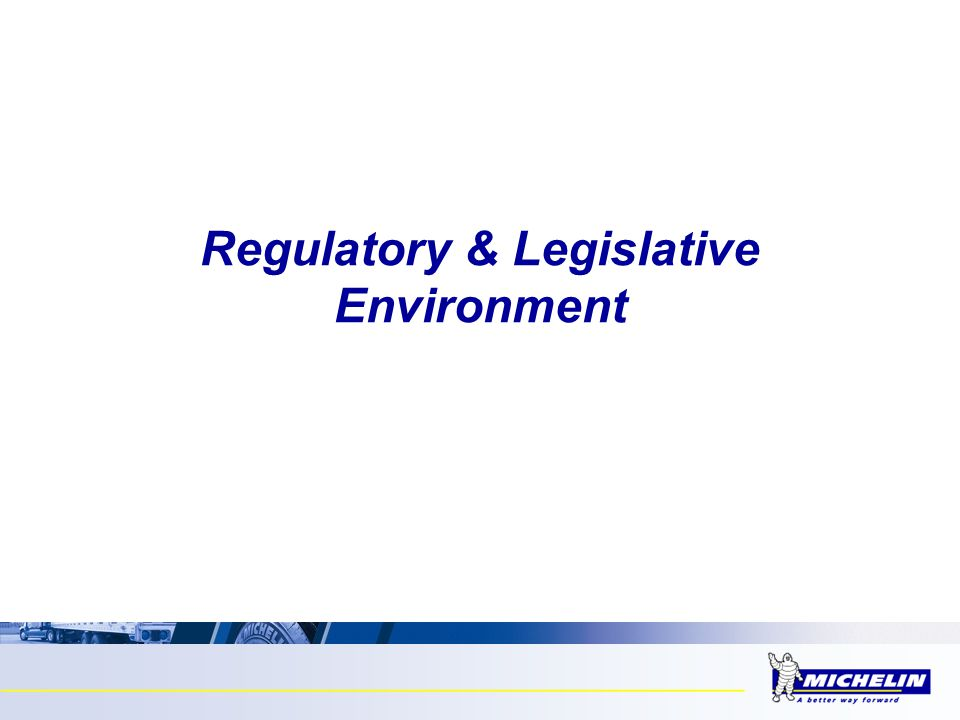 Regulatory & Legislative Environment
