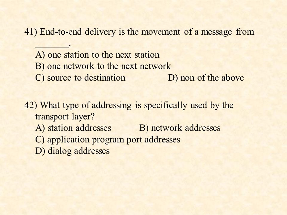 41) End-to-end delivery is the movement of a message from _______