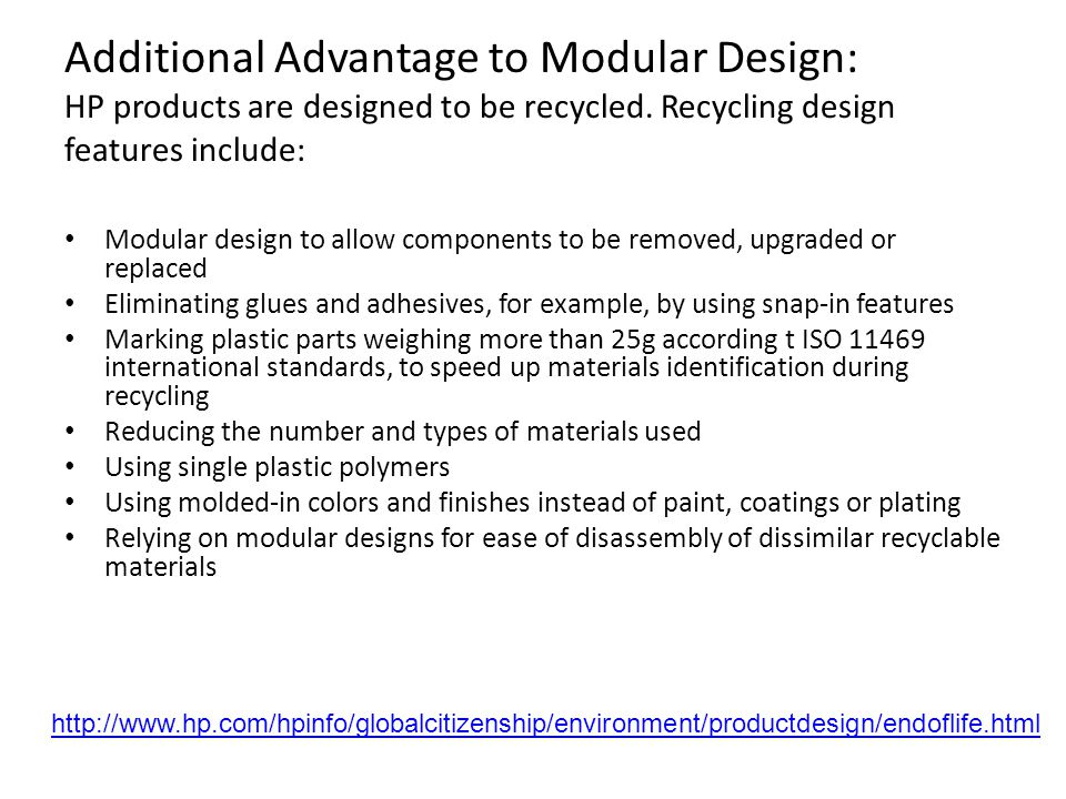 Additional Advantage to Modular Design: HP products are designed to be recycled. Recycling design features include: