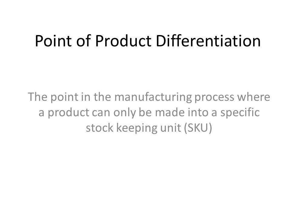 Point of Product Differentiation