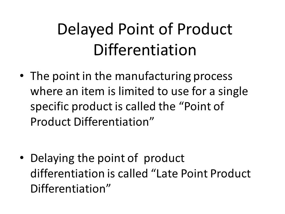 Delayed Point of Product Differentiation