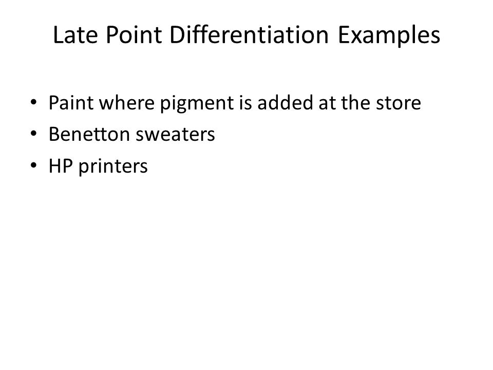 Late Point Differentiation Examples