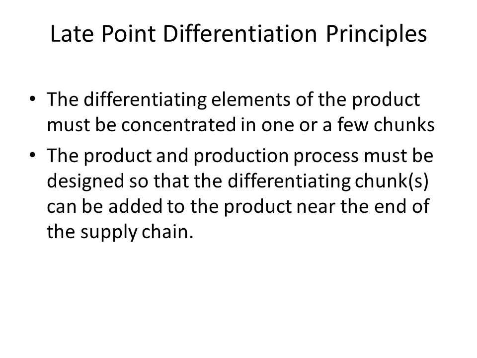 Late Point Differentiation Principles