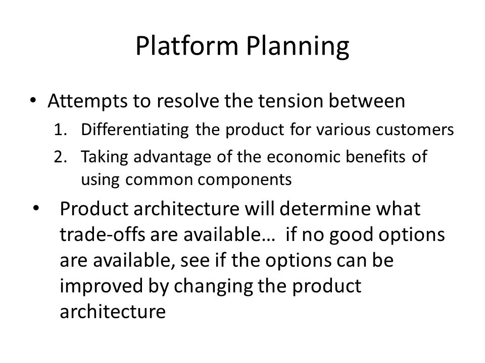 Platform Planning Attempts to resolve the tension between