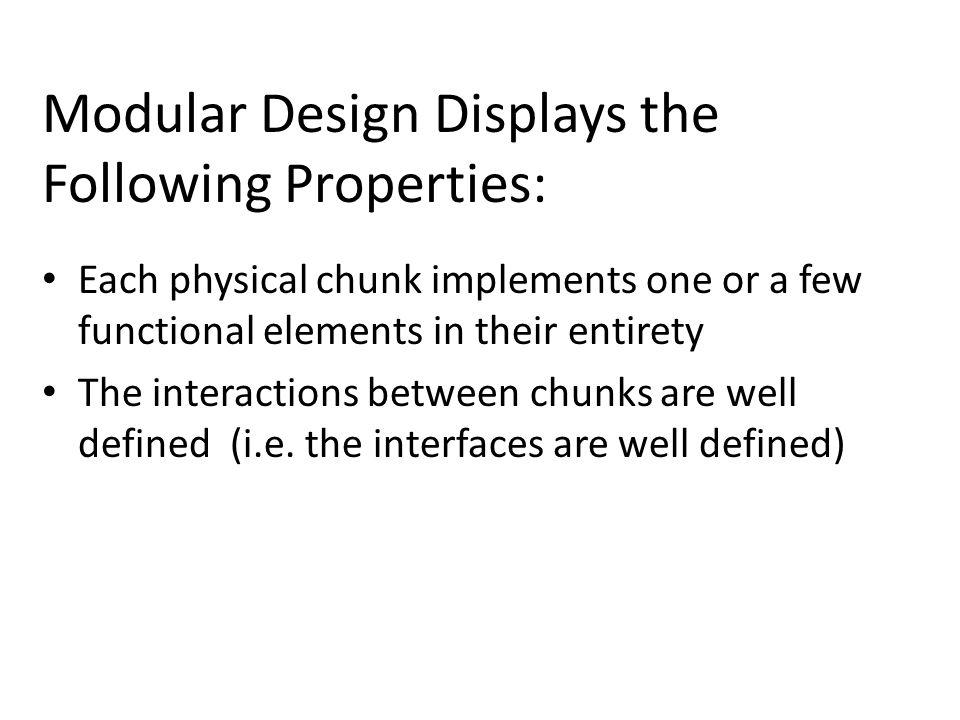 Modular Design Displays the Following Properties: