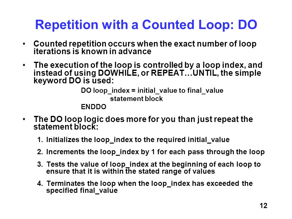 Repetition with a Counted Loop: DO