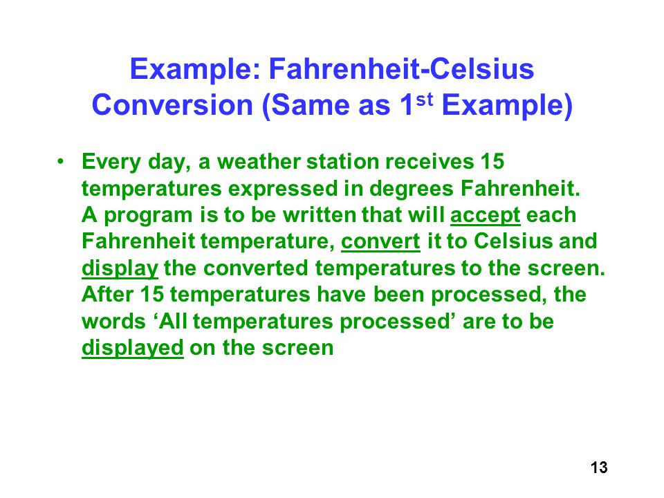 Example: Fahrenheit-Celsius Conversion (Same as 1st Example)
