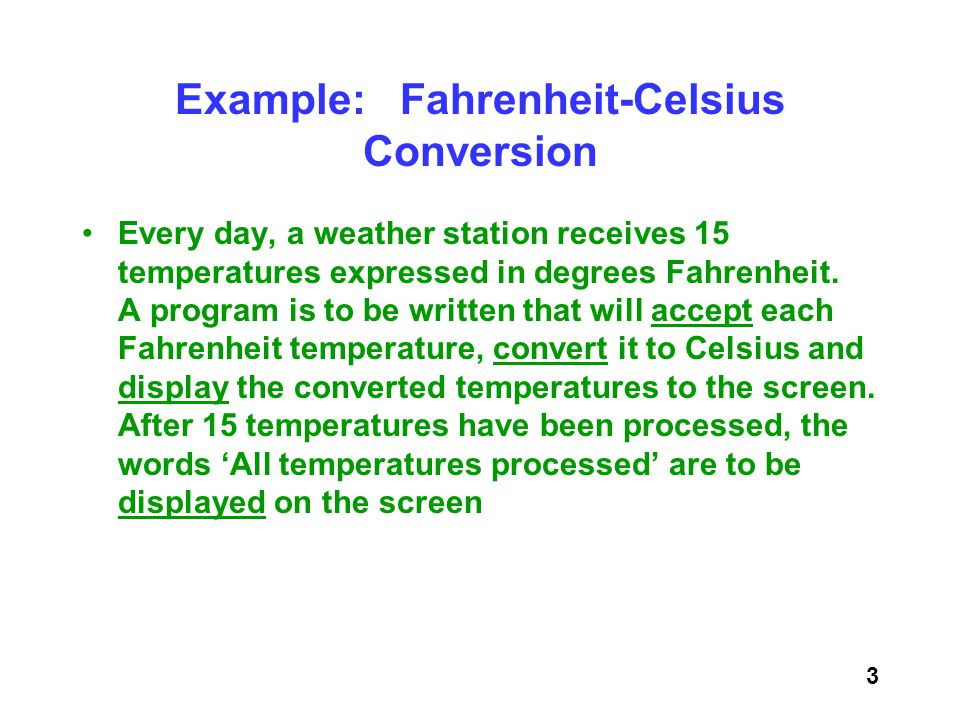 Example: Fahrenheit-Celsius Conversion