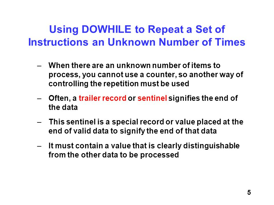 Using DOWHILE to Repeat a Set of Instructions an Unknown Number of Times