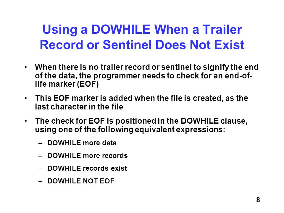 Using a DOWHILE When a Trailer Record or Sentinel Does Not Exist