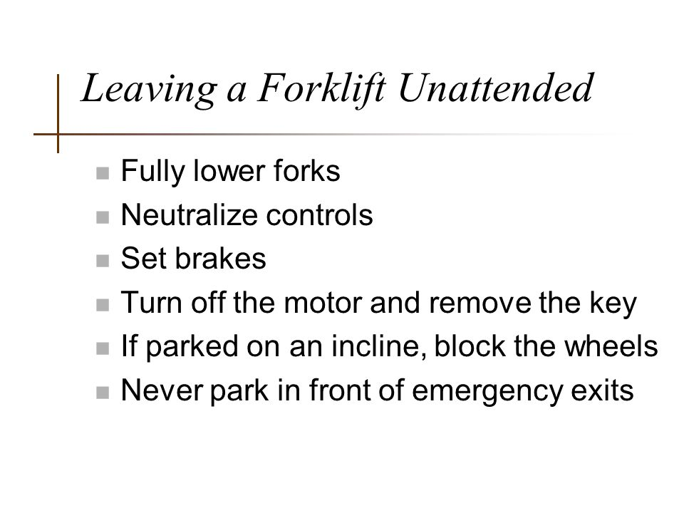 Leaving a Forklift Unattended
