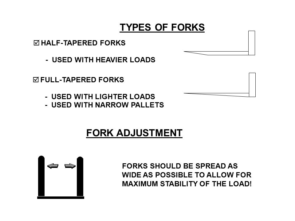 TYPES OF FORKS FORK ADJUSTMENT HALF-TAPERED FORKS