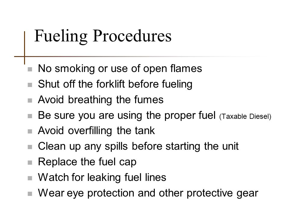 Fueling Procedures No smoking or use of open flames