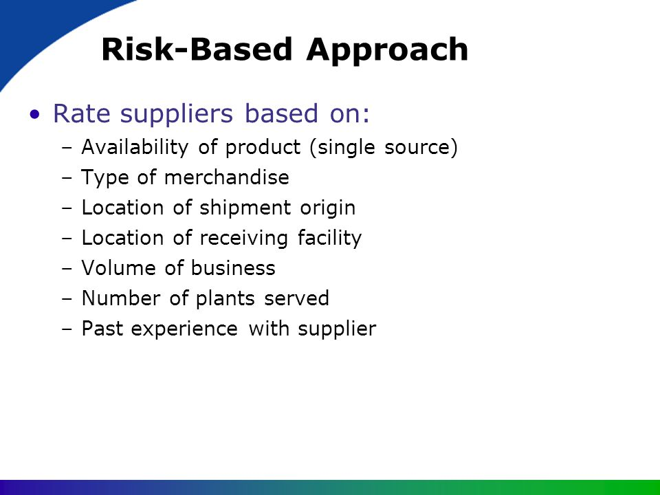 Risk-Based Approach Rate suppliers based on: