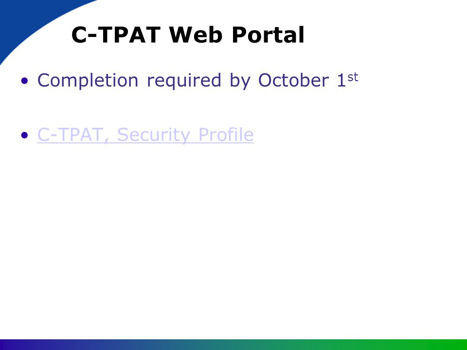 C-TPAT Web Portal Completion required by October 1st