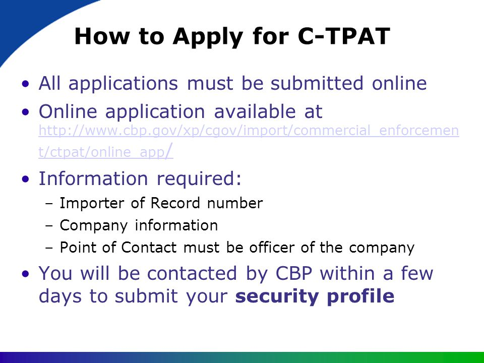 How to Apply for C-TPAT All applications must be submitted online