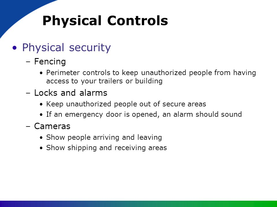 Physical Controls Physical security Fencing Locks and alarms Cameras