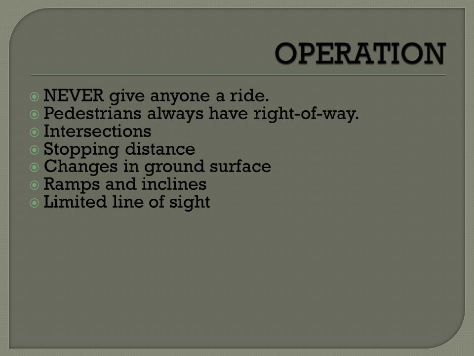 OPERATION NEVER give anyone a ride.