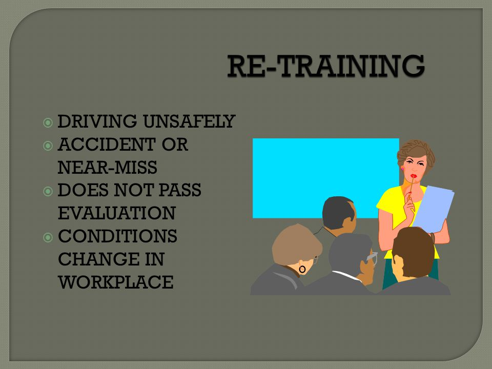 RE-TRAINING DRIVING UNSAFELY ACCIDENT OR NEAR-MISS