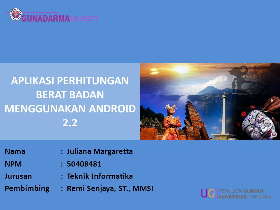 APLIKASI PERHITUNGAN BERAT BADAN MENGGUNAKAN ANDROID 2.2