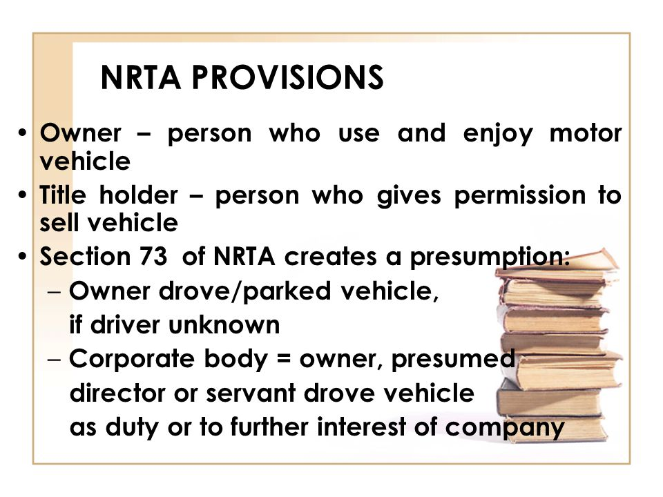 NRTA PROVISIONS Owner – person who use and enjoy motor vehicle