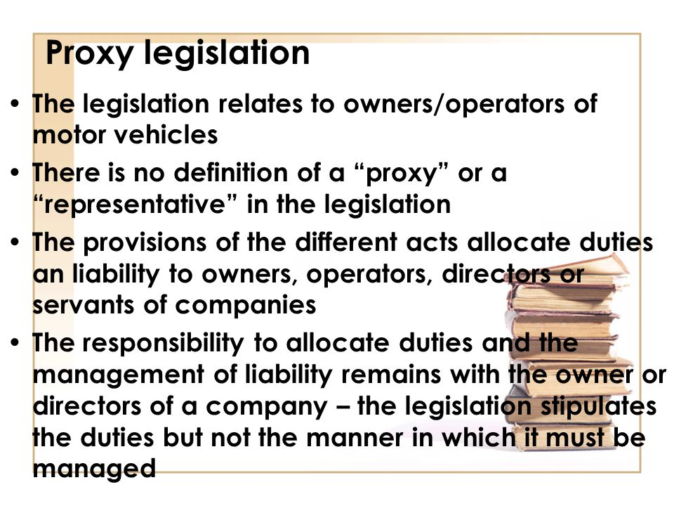 Proxy legislation The legislation relates to owners/operators of motor vehicles.