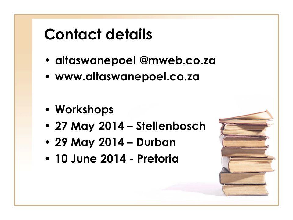 Contact details altaswanepoel @mweb.co.za www.altaswanepoel.co.za