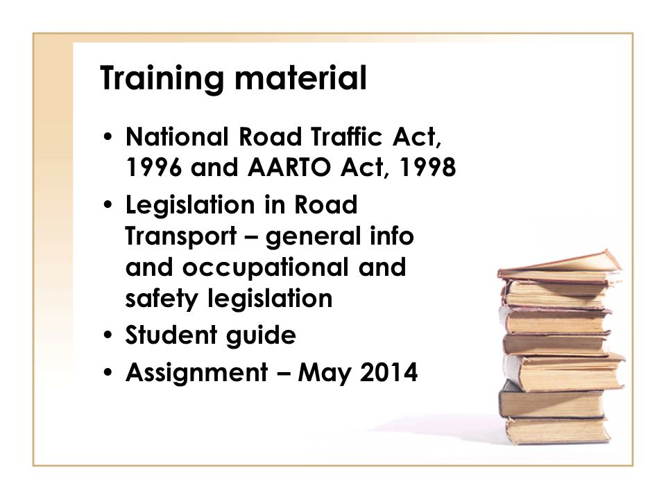 Training material National Road Traffic Act, 1996 and AARTO Act, 1998
