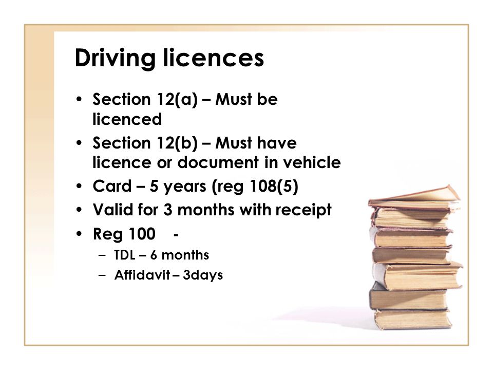 Driving licences Section 12(a) – Must be licenced