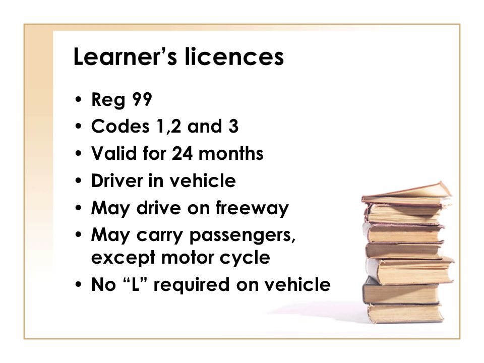 Learner's licences Reg 99 Codes 1,2 and 3 Valid for 24 months