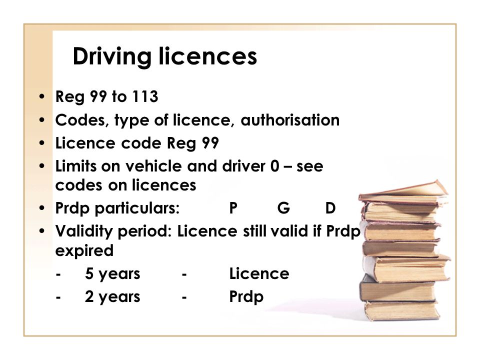 Driving licences Reg 99 to 113 Codes, type of licence, authorisation