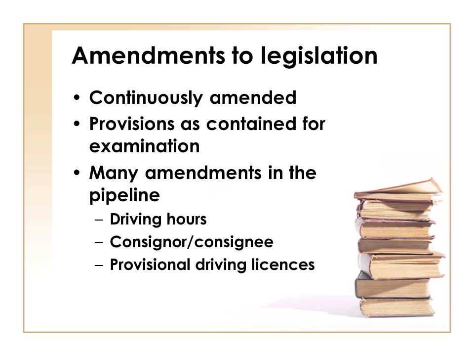 Amendments to legislation