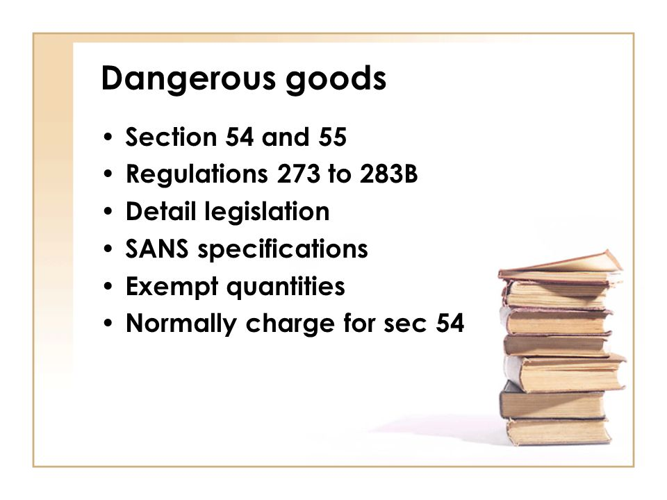 Dangerous goods Section 54 and 55 Regulations 273 to 283B
