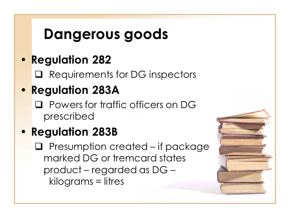 Dangerous goods Regulation 282 Regulation 283A Regulation 283B