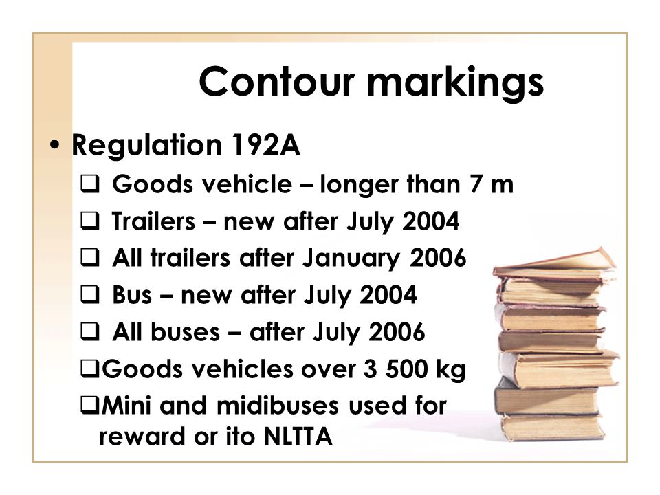 Contour markings Regulation 192A Goods vehicle – longer than 7 m
